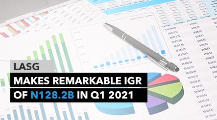 LASG Makes Remarkable IGR of ₦128.2 billion in Q1 2021